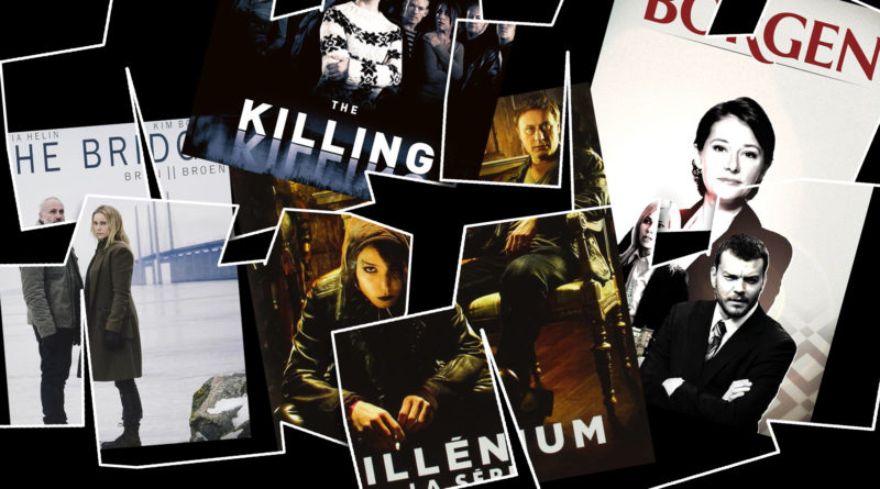 The Killing, Millenium, The Bridge, Borgen