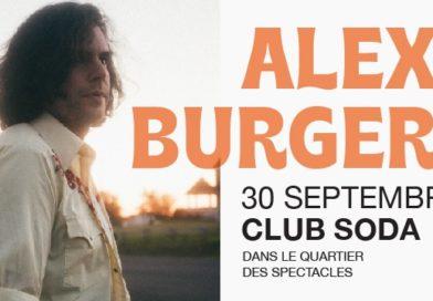 Alex Burger fait (enfin) sa rentrée au Club Soda
